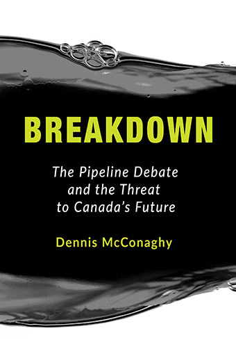 Breakdown the pipeline debate and the threat to canadas future